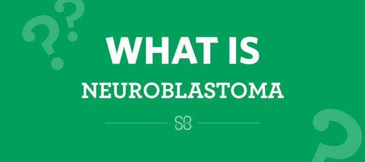 Τι είναι το Νευροβλάστωμα;